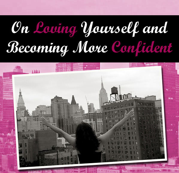 On Loving Yourself and Becoming More Confident post image