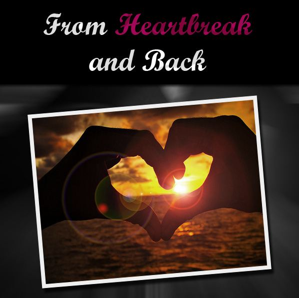 From Heartbreak and Back: When Lost Love Is Never Really Lost, Or Love post image