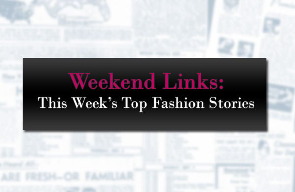 Weekend Links: This Week's Top Fashion Stories post image