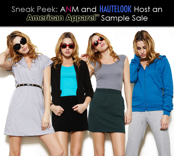 Sneak Peek: ANM and HauteLook Promote an Amazing American Apparel Sample Sale post image