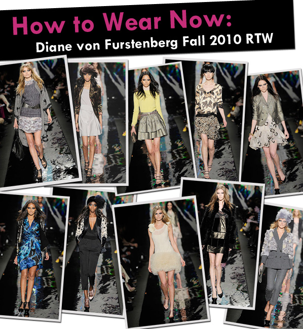 How to Wear Now: Diane von Furstenberg Fall 2010 RTW Collection post image