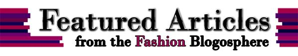Featured Articles from the Fashion Blogosphere post image