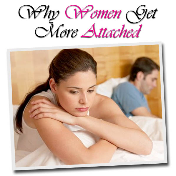 Why Women Get More Attached (Blame Biology!) post image