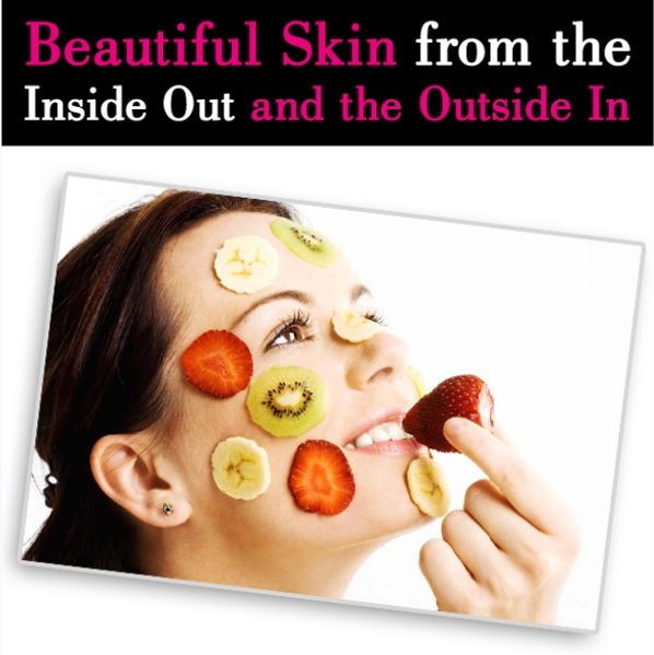 Beautiful Skin from the Inside Out and the Outside In post image
