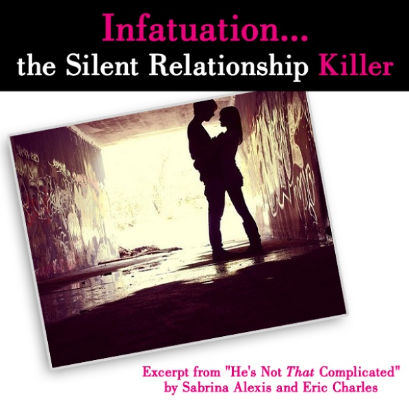 "Infatuation…The Silent Relationship Killer (Excerpt from ""He's Not That Complicated"") post image"