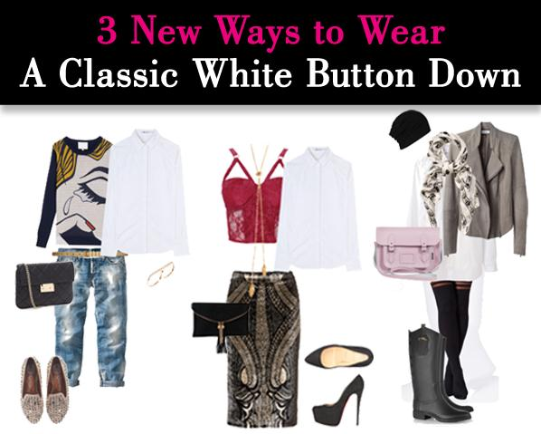 3 New Ways to Wear A Classic White Button Down post image