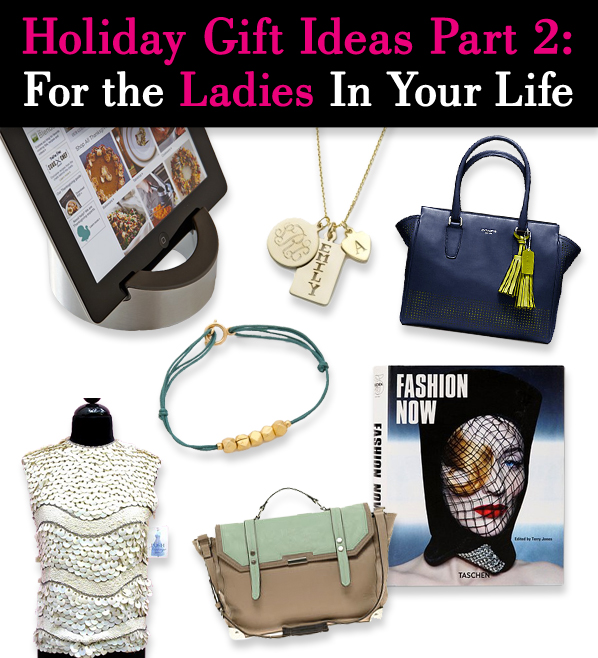 Holiday Gift Ideas Part 2: For the Ladies in Your Life post image