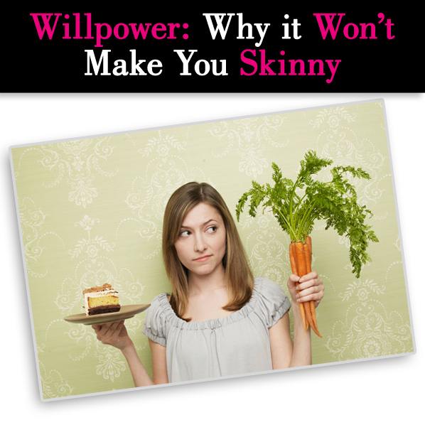 Willpower: Why it Won't Make You Skinny post image