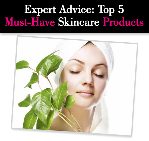 Expert Advice: Top 5 Must-Have Skincare Products post image