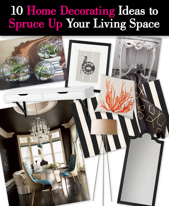 10-Home-Decorating-Ideas-to-Spruce-Up-Your-Living-Space.jpg