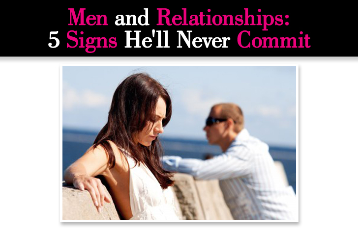 Men and Relationships:  5 Signs He'll Never Commit post image