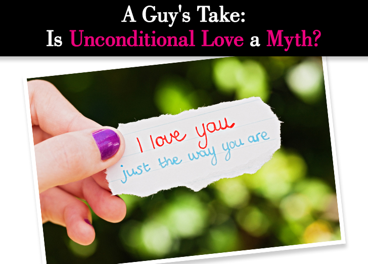A Guy's Take: Is Unconditional Love a Myth? post image