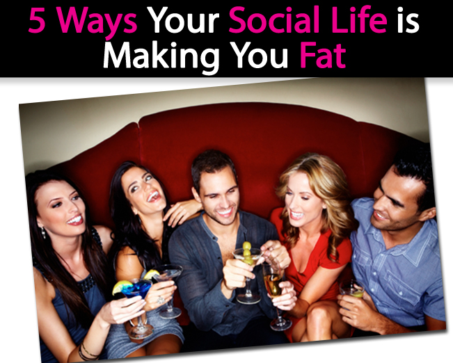 5 Ways Your Social Life is Making You Fat post image