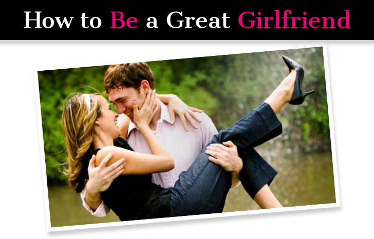 Exactly How to Be the Best Girlfriend He's Ever Had post image