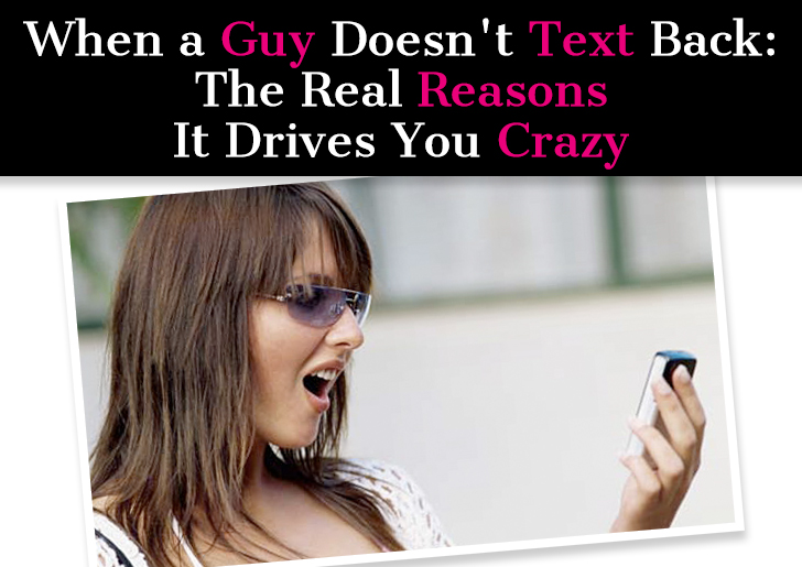When a Guy Doesn't Text Back: The Real Reasons It Drives You Crazy post image