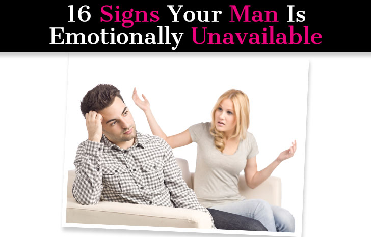 16 Signs Your Man is Emotionally Unavailable post image