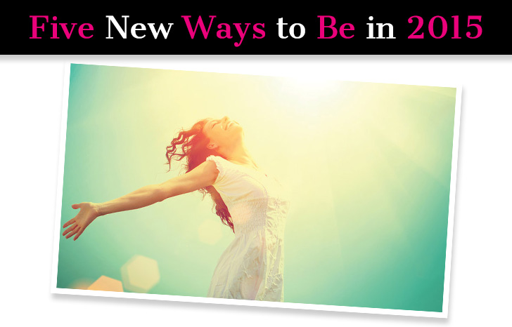 Five New Ways to Be in 2015 post image