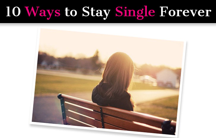 10 Ways to Stay Single Forever post image