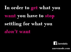 stop-settling-what-you-dont-want