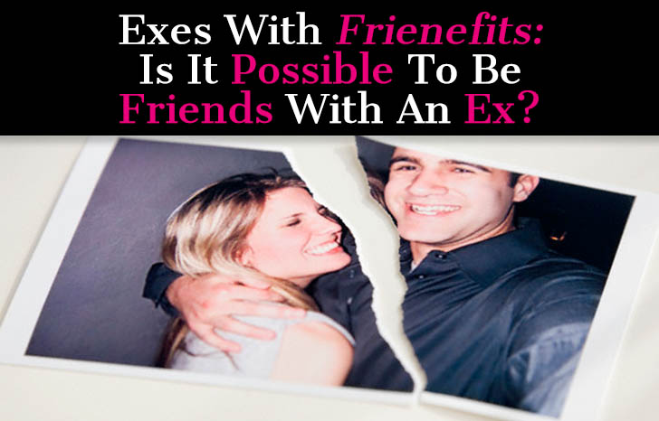 "Exes With ""Frienefits"": Is It Possible to Be Friends With an Ex? post image"