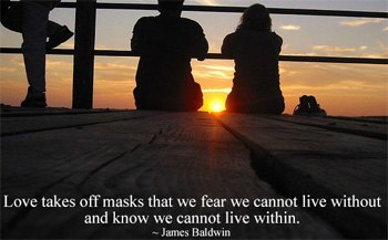 love-takes-off-masks-cannot-live-within