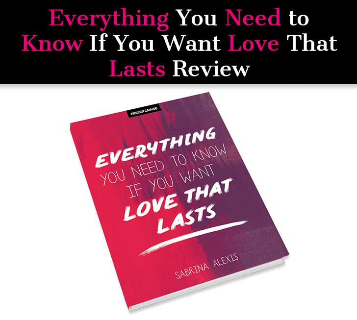 Everything You Need to Know If You Want Love That Lasts Review post image