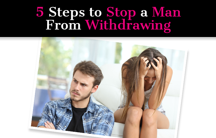 5 Steps to Stop a Man From Withdrawing post image