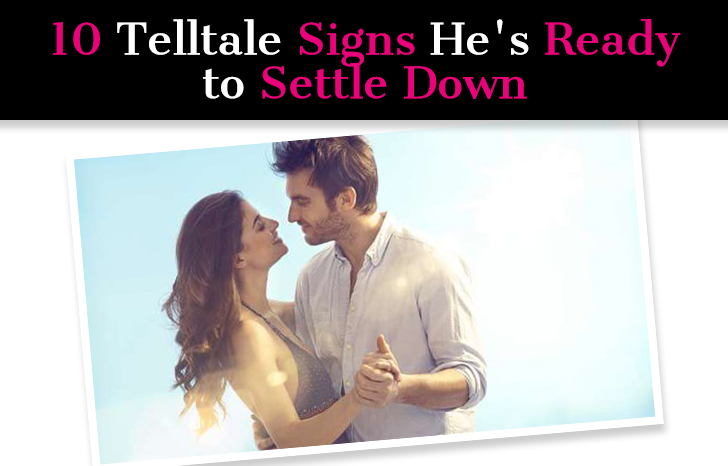 10 Telltale Signs He's Ready to Settle Down post image