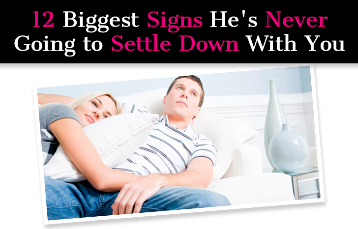 12 Biggest Signs He's Never Going to Settle Down With You post image