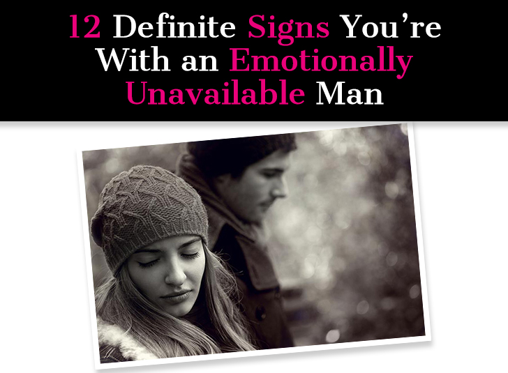 Emotionally Person Youre Unavailable An Dating Signs