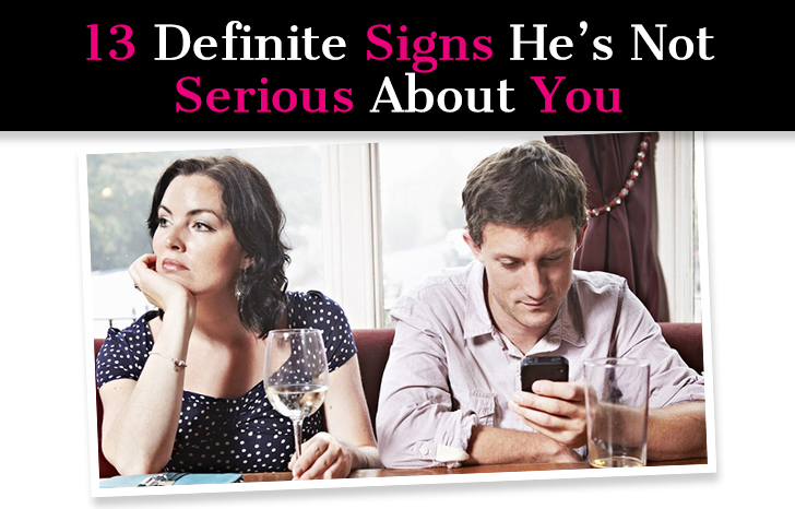 signs hes serious about dating you Sometimes, the signs he's not that into you just look a lot like modern dating, even though they shouldn't i asked eric resnick, lead dating coach at profilehelpercom, how to tell exactly when a guy isn't serious about your relationship, because it's not always easy to spot, especially because men are from mars, and women are from venus.