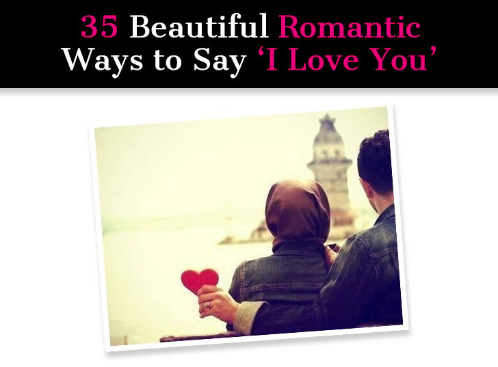 35 Beautiful Romantic Ways to Say 'I Love You' post image