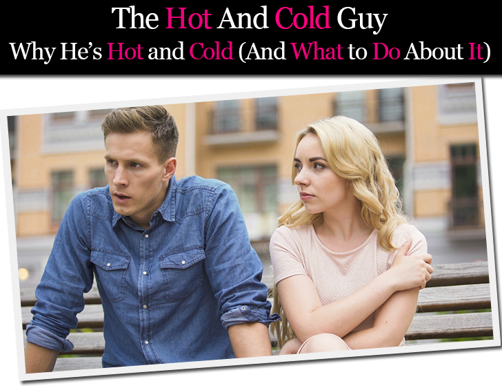 Girl hot and cold dating