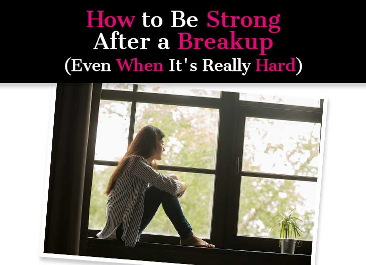How to Be Strong After a Breakup (Even When It's Really Hard) post image